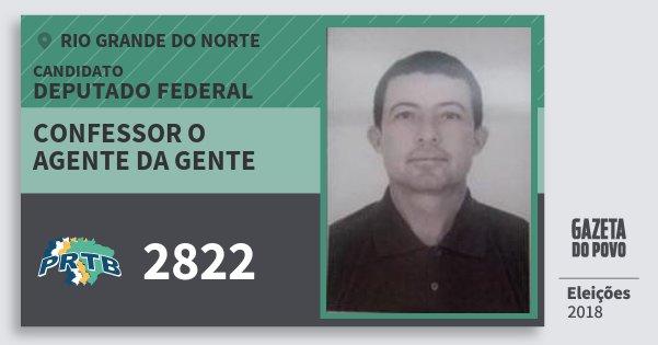 Santinho Confessor O Agente da Gente 2822 (PRTB) Deputado Federal | Rio Grande do Norte | Eleições 2018