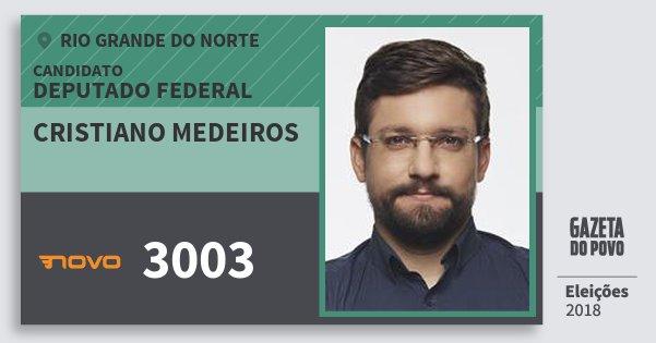 Santinho Cristiano Medeiros 3003 (NOVO) Deputado Federal | Rio Grande do Norte | Eleições 2018