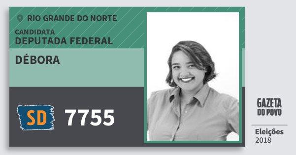 Santinho Débora 7755 (SOLIDARIEDADE) Deputada Federal | Rio Grande do Norte | Eleições 2018