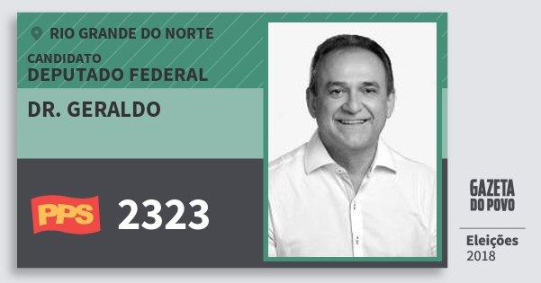 Santinho Dr. Geraldo 2323 (PPS) Deputado Federal | Rio Grande do Norte | Eleições 2018