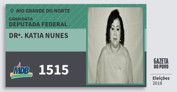 Santinho Drª. Katia Nunes 1515 (MDB) Deputada Federal | Rio Grande do Norte | Eleições 2018