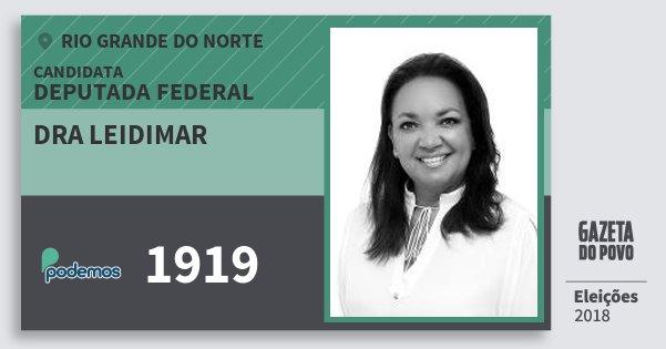 Santinho Dra Leidimar 1919 (PODE) Deputada Federal | Rio Grande do Norte | Eleições 2018