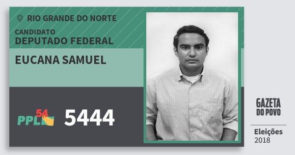 Santinho Eucana Samuel 5444 (PPL) Deputado Federal | Rio Grande do Norte | Eleições 2018