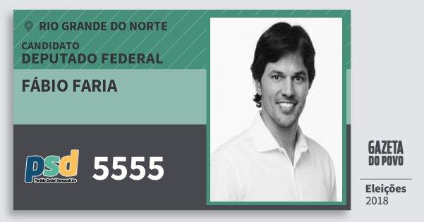Santinho Fábio Faria 5555 (PSD) Deputado Federal | Rio Grande do Norte | Eleições 2018
