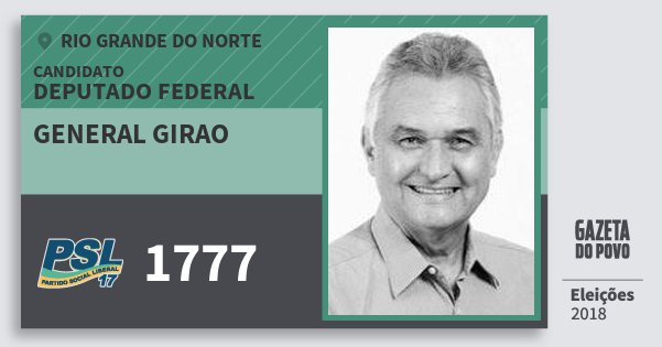 Santinho General Girao 1777 (PSL) Deputado Federal | Rio Grande do Norte | Eleições 2018