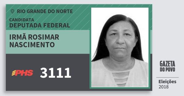 Santinho Irmã Rosimar Nascimento 3111 (PHS) Deputada Federal | Rio Grande do Norte | Eleições 2018