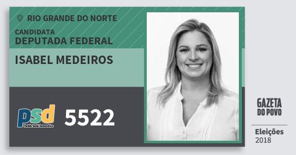 Santinho Isabel Medeiros 5522 (PSD) Deputada Federal | Rio Grande do Norte | Eleições 2018