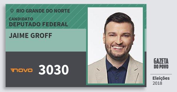 Santinho Jaime Groff 3030 (NOVO) Deputado Federal | Rio Grande do Norte | Eleições 2018