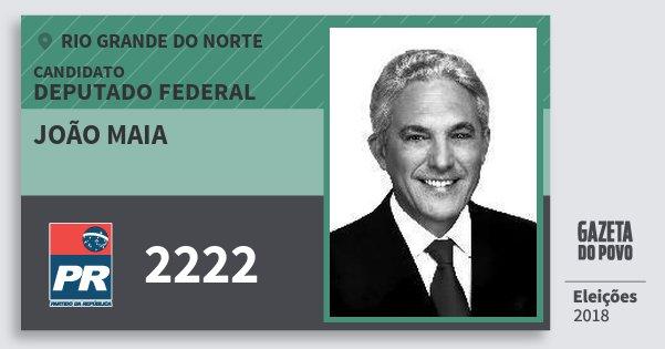 Santinho João Maia 2222 (PR) Deputado Federal | Rio Grande do Norte | Eleições 2018