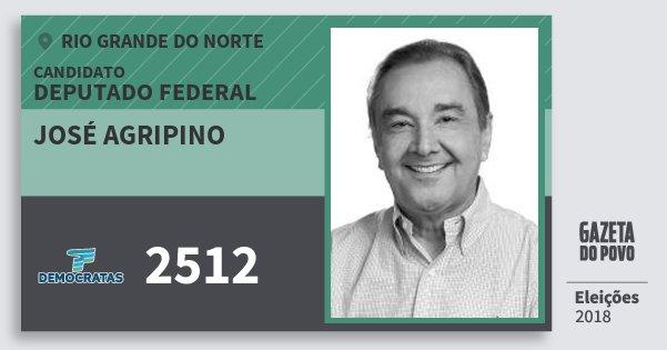 Santinho José Agripino 2512 (DEM) Deputado Federal | Rio Grande do Norte | Eleições 2018