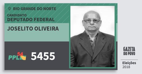 Santinho Joselito Oliveira 5455 (PPL) Deputado Federal | Rio Grande do Norte | Eleições 2018