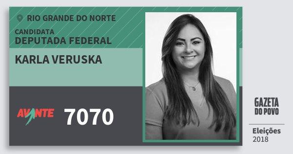 Santinho Karla Veruska 7070 (AVANTE) Deputada Federal | Rio Grande do Norte | Eleições 2018