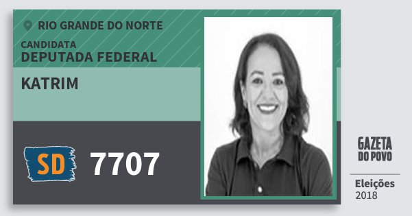 Santinho Katrim 7707 (SOLIDARIEDADE) Deputada Federal | Rio Grande do Norte | Eleições 2018