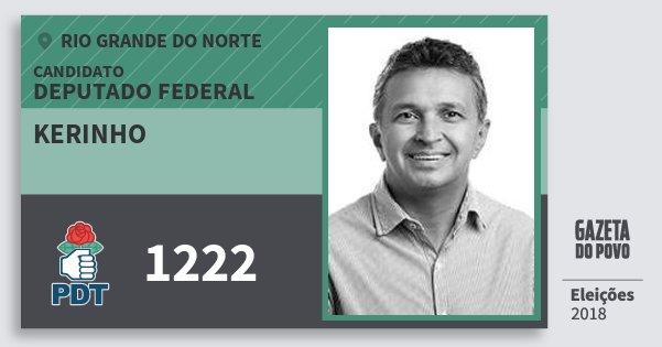 Santinho Kerinho 1222 (PDT) Deputado Federal | Rio Grande do Norte | Eleições 2018