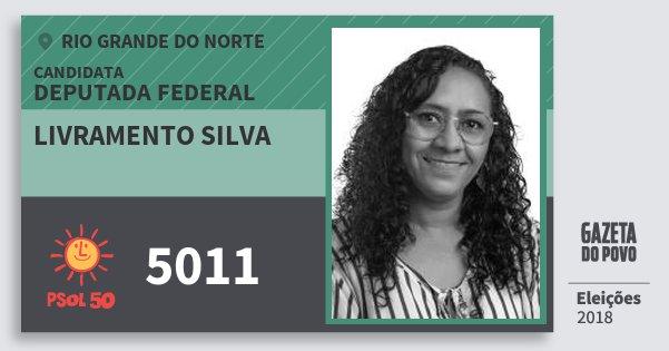 Santinho Livramento Silva 5011 (PSOL) Deputada Federal | Rio Grande do Norte | Eleições 2018