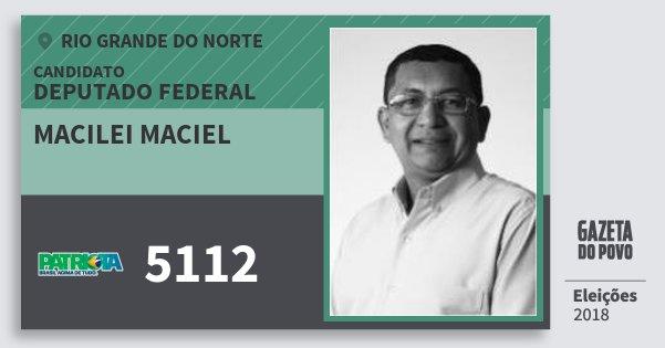 Santinho Macilei Maciel 5112 (PATRI) Deputado Federal | Rio Grande do Norte | Eleições 2018