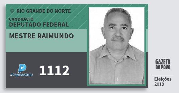 Santinho Mestre Raimundo 1112 (PP) Deputado Federal | Rio Grande do Norte | Eleições 2018