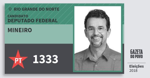 Santinho Mineiro 1333 (PT) Deputado Federal | Rio Grande do Norte | Eleições 2018