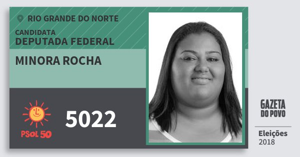 Santinho Minora Rocha 5022 (PSOL) Deputada Federal | Rio Grande do Norte | Eleições 2018