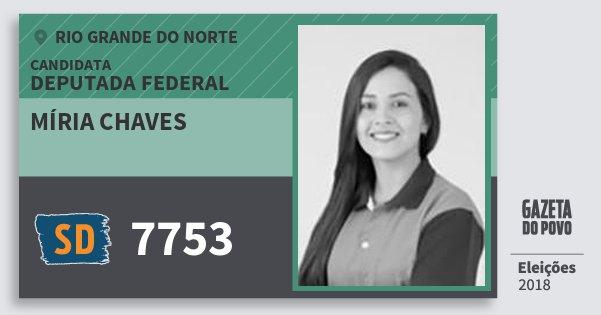 Santinho Míria Chaves 7753 (SOLIDARIEDADE) Deputada Federal | Rio Grande do Norte | Eleições 2018