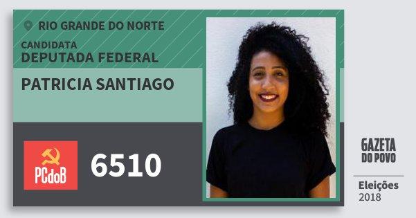 Santinho Patricia Santiago 6510 (PC do B) Deputada Federal | Rio Grande do Norte | Eleições 2018