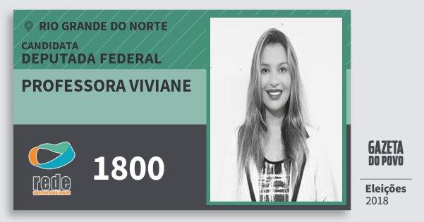 Santinho Professora Viviane 1800 (REDE) Deputada Federal | Rio Grande do Norte | Eleições 2018