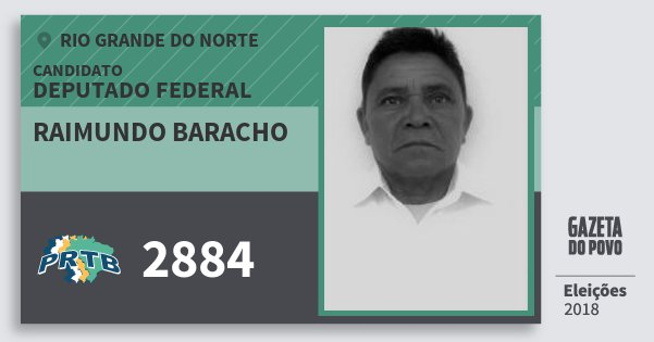 Santinho Raimundo Baracho 2884 (PRTB) Deputado Federal | Rio Grande do Norte | Eleições 2018