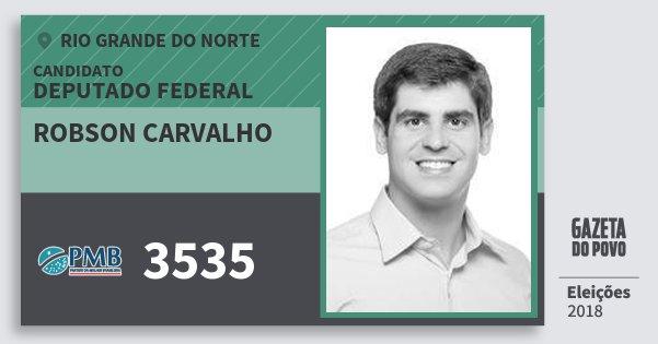 Santinho Robson Carvalho 3535 (PMB) Deputado Federal | Rio Grande do Norte | Eleições 2018