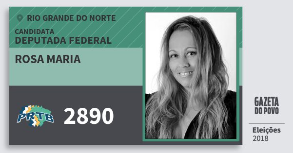 Santinho Rosa Maria 2890 (PRTB) Deputada Federal | Rio Grande do Norte | Eleições 2018
