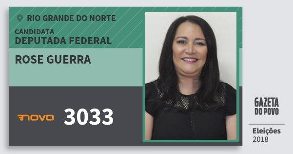 Santinho Rose Guerra 3033 (NOVO) Deputada Federal | Rio Grande do Norte | Eleições 2018