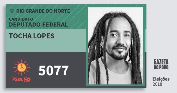 Santinho Tocha Lopes 5077 (PSOL) Deputado Federal   Rio Grande do Norte   Eleições 2018
