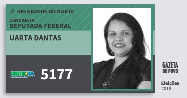Santinho Uarta Dantas 5177 (PATRI) Deputada Federal | Rio Grande do Norte | Eleições 2018