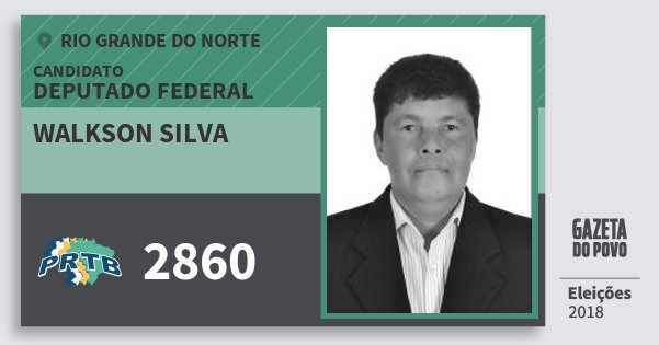 Santinho Walkson Silva 2860 (PRTB) Deputado Federal | Rio Grande do Norte | Eleições 2018
