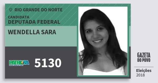 Santinho Wendella Sara 5130 (PATRI) Deputada Federal | Rio Grande do Norte | Eleições 2018