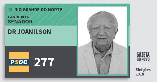 Santinho Dr Joanilson 277 (DC) Senador | Rio Grande do Norte | Eleições 2018