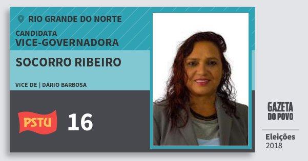 Santinho Socorro Ribeiro 16 (PSTU) Vice-Governadora   Rio Grande do Norte   Eleições 2018