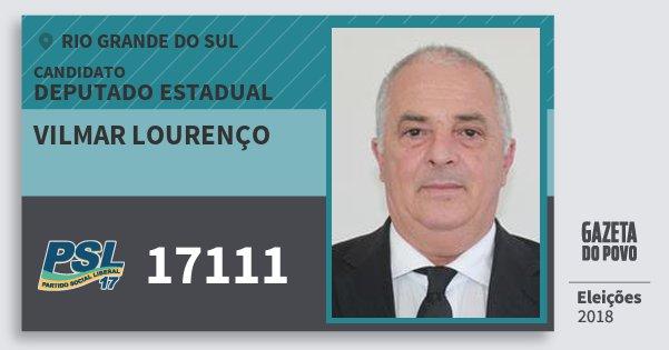 Santinho Vilmar Lourenço 17111 (PSL) Deputado Estadual   Rio Grande do Sul   Eleições 2018