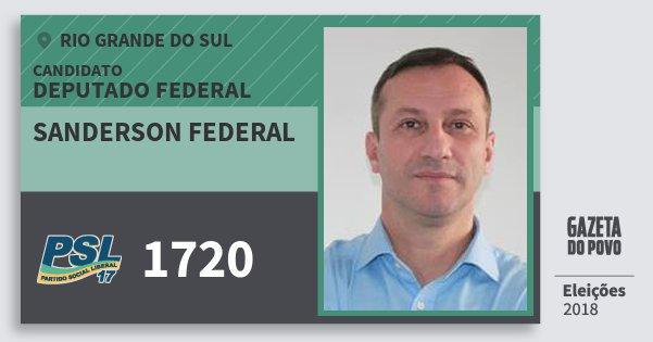 Santinho Sanderson Federal 1720 (PSL) Deputado Federal | Rio Grande do Sul | Eleições 2018