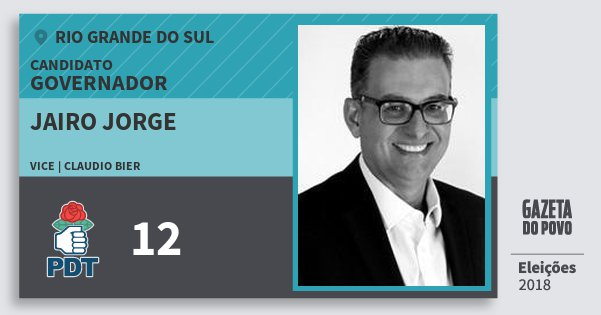 Santinho Jairo Jorge 12 (PDT) Governador | Rio Grande do Sul | Eleições 2018