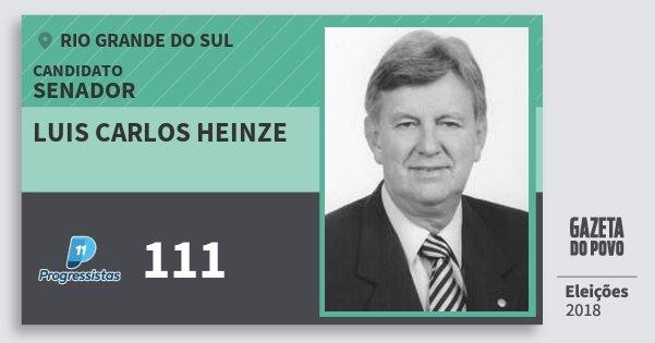 Santinho Luis Carlos Heinze 111 (PP) Senador | Rio Grande do Sul | Eleições 2018