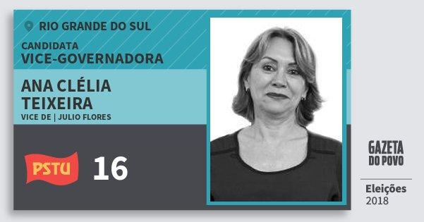 Santinho Ana Clélia Teixeira 16 (PSTU) Vice-Governadora | Rio Grande do Sul | Eleições 2018