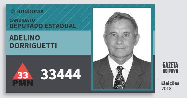 Santinho Adelino Dorriguetti 33444 (PMN) Deputado Estadual | Rondônia | Eleições 2018