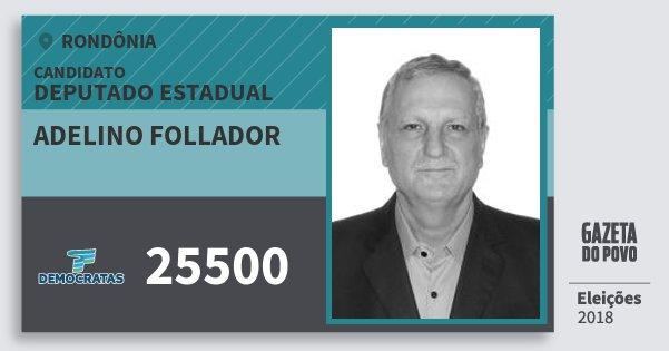 Santinho Adelino Follador 25500 (DEM) Deputado Estadual | Rondônia | Eleições 2018