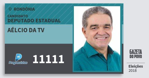 Santinho Aélcio da Tv 11111 (PP) Deputado Estadual | Rondônia | Eleições 2018