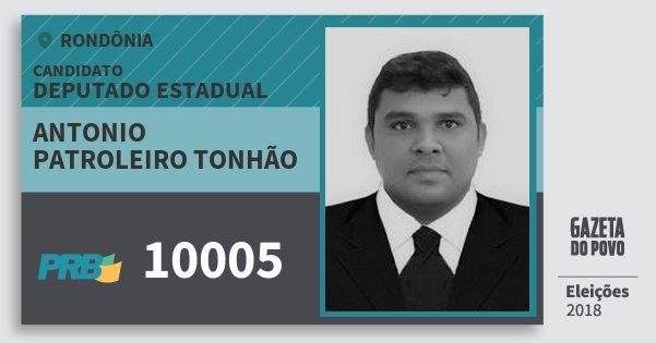 Santinho Antonio Patroleiro Tonhão 10005 (PRB) Deputado Estadual | Rondônia | Eleições 2018