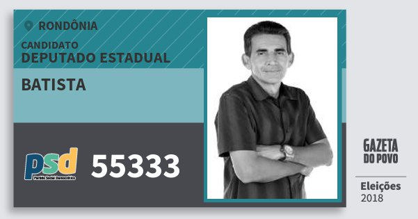 Santinho Batista 55333 (PSD) Deputado Estadual | Rondônia | Eleições 2018