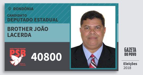 Santinho Brother João Lacerda 40800 (PSB) Deputado Estadual | Rondônia | Eleições 2018