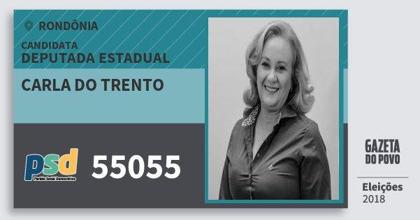 Santinho Carla do Trento 55055 (PSD) Deputada Estadual | Rondônia | Eleições 2018