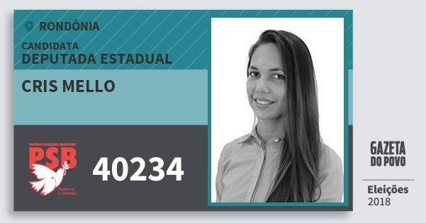 Santinho Cris Mello 40234 (PSB) Deputada Estadual | Rondônia | Eleições 2018
