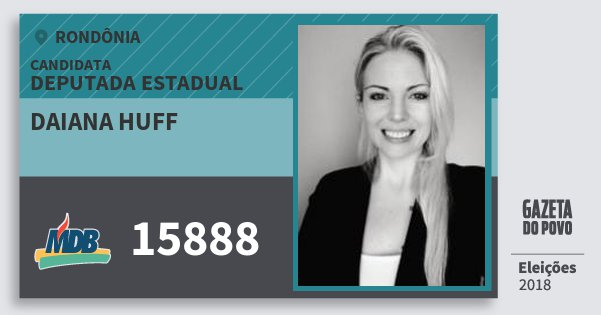 Santinho Daiana Huff 15888 (MDB) Deputada Estadual | Rondônia | Eleições 2018